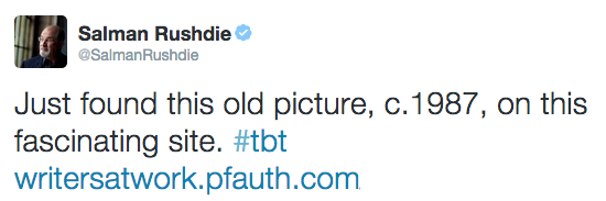 On july 24th, 2014, Salman Rushdie tweeted about his photo in Writers at Work