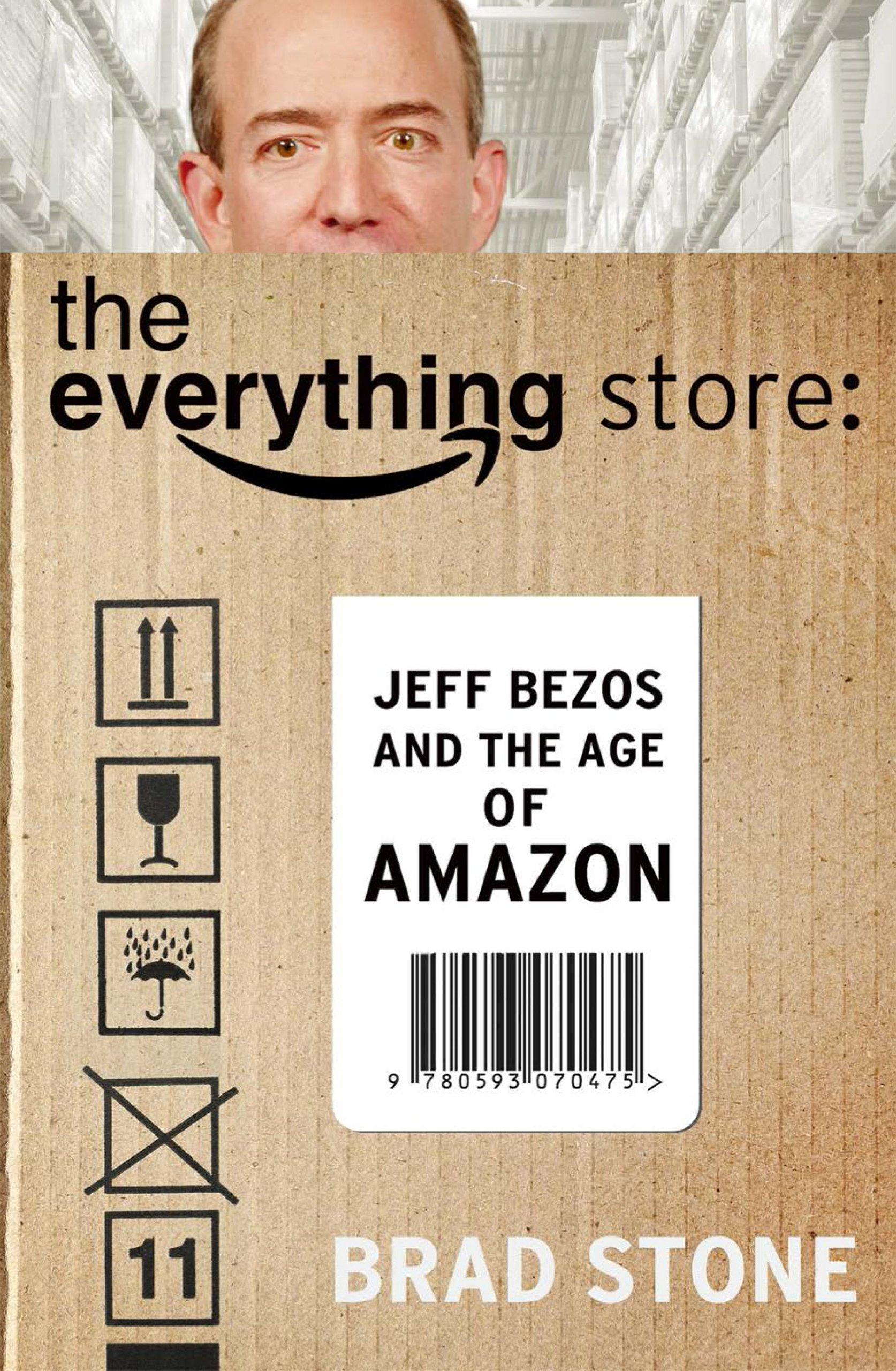The Everything Store: Jeff Bezos and the Age of Amazon Boek omslag